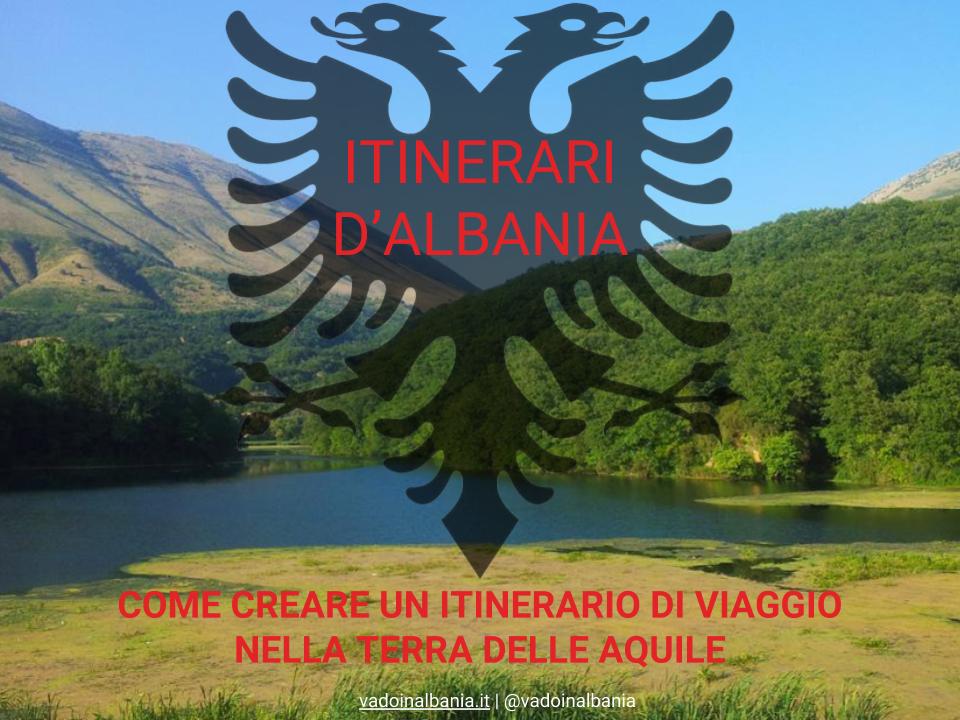 Come creare itinerari di viaggio in Albania