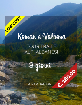 Vacanze in Albania, Koman e VAlbona